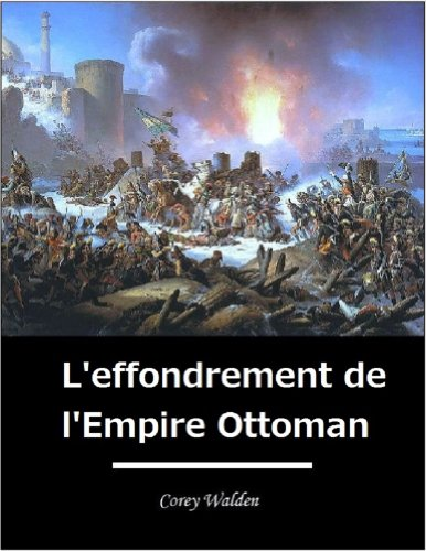 L'effondrement de l'Empire Ottoman