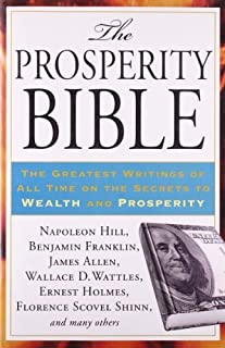 The Prosperity Bible: The Greatest Writings of All Time on the Secrets to Wealth and Prosperity by Hill, Napoleon(January 5, 2012) Paperback