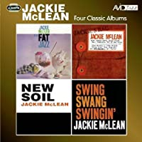 Four Classic Albums (Fat Jazz / Jackie s Bag / New Soil / Swing, Swang, Swingin) by Jackie McLean (2011-10-25)