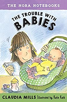 The Nora Notebooks, Book 2: The Trouble with Babies - Book #2 of the Nora Notebooks