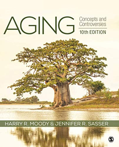 Compare Textbook Prices for Aging: Concepts and Controversies 10 Edition ISBN 9781544371719 by Moody, Harry R.,Sasser, Jennifer R.