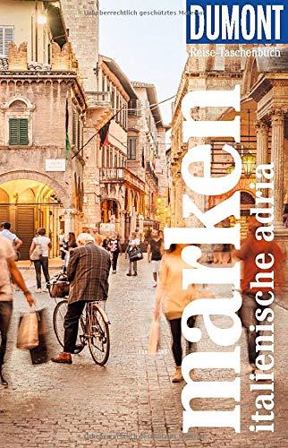 DuMont Reise-Taschenbuch Reiseführer Marken, Italienische Adria: Reiseführer plus Reisekarte. Mit individuellen Autorentipps und vielen Touren.