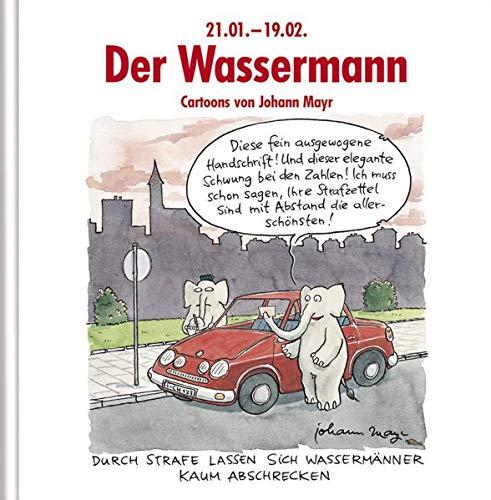 Der Wassermann: Witziges Cartoon-Geschenkbuch. Lustige Satierkreiszeichen.