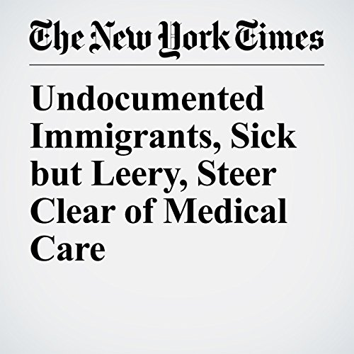 Undocumented Immigrants, Sick but Leery, Steer Clear of Medical Care copertina