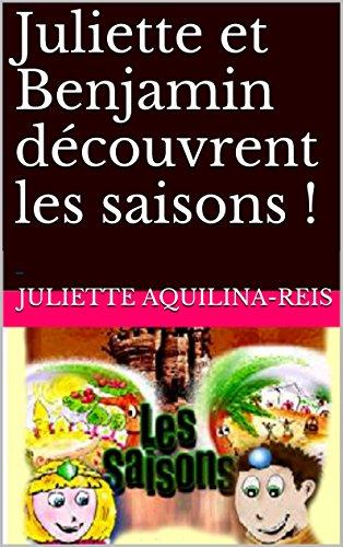 Juliette et Benjamin découvrent les saisons ! (Collection Espace-Temps t. 1) (French Edition)