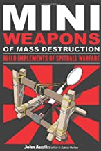 Mini Weapons of Mass Destruction: Build Implements of Spitball Warfare