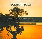 Même le soleil mourra d'Eckhart Tolle