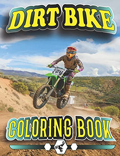 Dirt Bike Coloring Book: A Collection of Motocross, Motorcycles, Tricks, relaxation Coloring Pages for Kids, Teens.