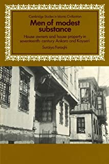 Men of Modest Substance: House Owners and House Property in Seventeenth-Century Ankara and Kayseri (Cambridge Studies in I...