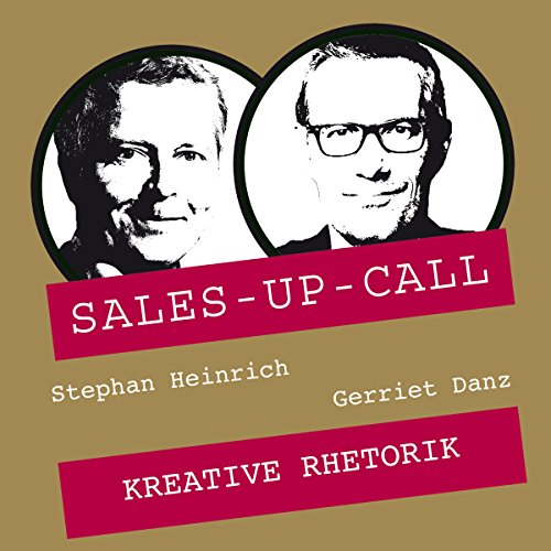 Kreative Rhetorik (Sales-up-Call) Titelbild