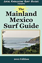 Local Knowledge Surf Guides Presents The Mainland Mexico Surf Guide