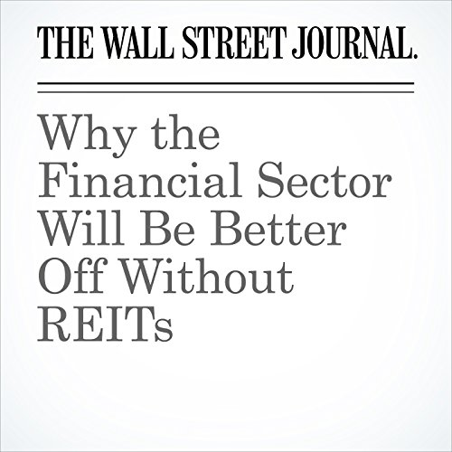 Why the Financial Sector Will Be Better Off Without REITs cover art