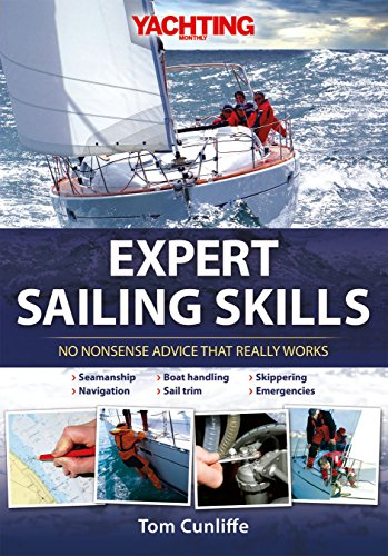 Yachting Monthly's Expert Sailing Skills: No Nonsense Advice That Really Works (English Edition)