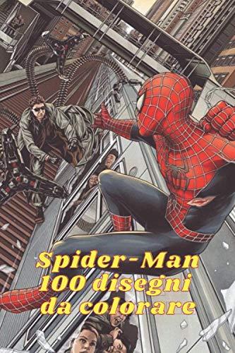 Spider-Man 100 disegni da colorare: Spider-Man maxi color / Spiderman super Libro Da Colorare / Fantastico quaderno da colorare per bambini