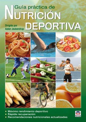 Guía Práctica De Nutrición Deportiva (Nutricion Deportiva(tutor))