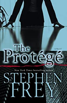 The Protege: A Novel (Christian Gillette Book 2) by [Stephen Frey]