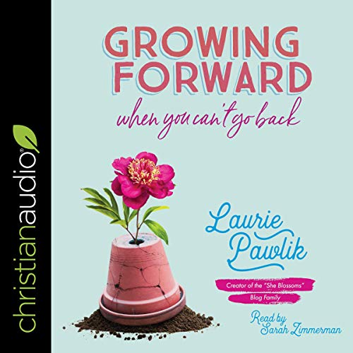 Couverture de Growing Forward When You Can't Go Back