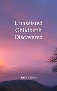 Unassisted Childbirth Discovered
