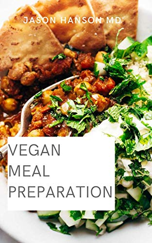 VEGAN MEAL PREPARATION: The Comprehensive Guide On Vegan Meal Preparation (English Edition)