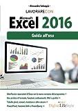 Lavorare con Microsoft Excel 2016. Guida all'uso