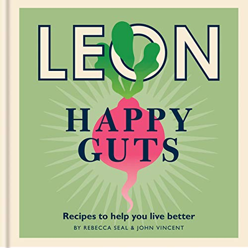 Happy Leons: Leon Happy Guts: Recipes to help you live better (English Edition)