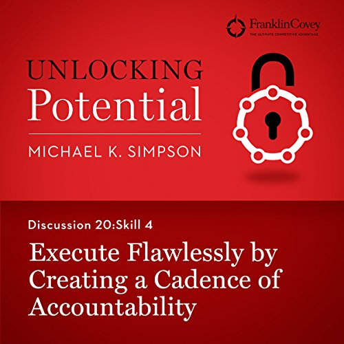 Discussion 20: Skill 4 - Execute Flawlessly by Creating a Cadence of Accountability audiobook cover art