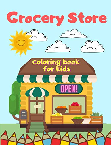 Grocery Store Coloring Book for Kids: 30 Big Images of...