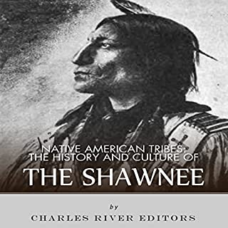 Native American Tribes: The History and Culture of the Shawnee cover art
