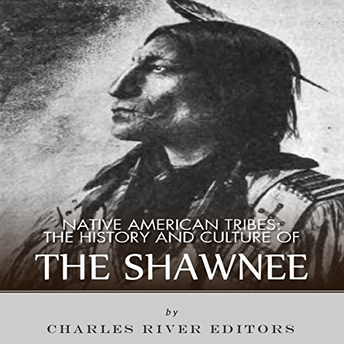 Native American Tribes: The History and Culture of the Shawnee audiobook cover art