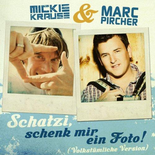 Schatzi, schenk mir ein Foto (Volkstümliche Version) [feat. Marc Pircher]