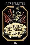 El blues del hombre muerto (Alianza Literaria (AL) - Alianza Negra)