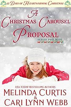 A Christmas Carousel Proposal: A Clean Romance - First Love Reunion by [Melinda Curtis, Cari Lynn Webb]