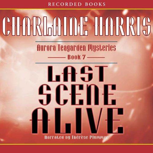 Last Scene Alive: An Aurora Teagarden Mystery, Book 7