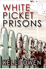 White Picket Prisons Kindle Edition
