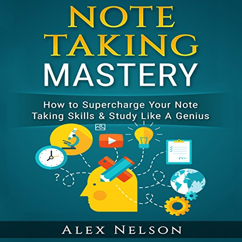 Note Taking Mastery     How to Supercharge Your Note Taking Skills & Study Like a Genius              By:                                                                                                                                 Alex Nelson                               Narrated by:                                                                                                                                 Kevin Gisi                      Length: 29 mins     3 ratings     Overall 3.3