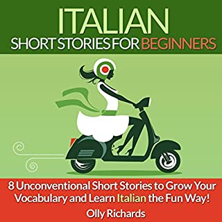 Italian Short Stories for Beginners     8 Unconventional Short Stories to Grow Your Vocabulary and Learn Italian the Fun Way!              By:                                                                                                                                 Olly Richards                               Narrated by:                                                                                                                                 Federico Borghi                      Length: 3 hrs and 23 mins     23 ratings     Overall 4.0