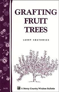 Grafting Fruit Trees: Storey's Country Wisdom Bulletin A-35 (Storey Country Wisdom Bulletin)