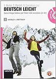 Deutsch leicht. Corso di lingua tedesca per l'intero ciclo secondario A1-B2. Kursbuch und Arbeitsbuch. Con LIM. Per le Scuole superiori. Con DVD-ROM. Con espansione online