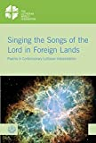 Singing the Songs of the Lord in Foreign Lands: Psalms in Contemporary Lutheran Interpretation (Lwb-Dokumentation)