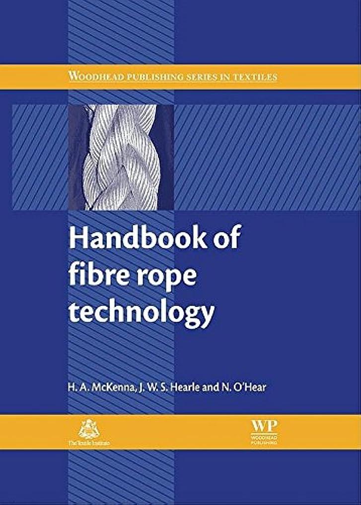 初期のステレオタイプ脱臼するHandbook of Fibre Rope Technology (Woodhead Publishing Series in Textiles) (English Edition)