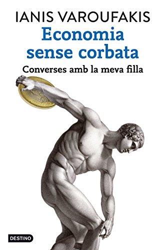 Economia sense corbata: Converses amb la meva filla (Catalan Edition)