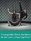 Coreografía Shoot the Moon de Sol León y Paul Lightfoot - Nederlands Dans Theater