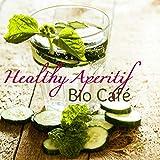Healthy Aperitif Bio Café – Chill Lounge Cocktails & Drinks Perfect Soundtrack