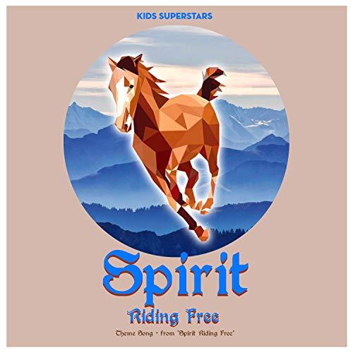 """Spirit Riding Free Theme Song (From \""""Spirit Riding Free\"""")"""