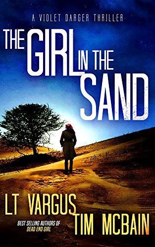 The Girl in the Sand: A Gripping Serial Killer Thriller (Violet Darger Book 3) by [L.T. Vargus, Tim McBain]
