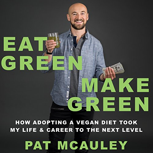Eat Green Make Green audiobook cover art