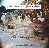My vacation to Spain & Ibiza: Start where you are (English Edition)