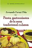 Fiesta gastronómica de la mesa tradicional  cubana (Científico Técnica)