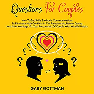 Questions for Couples: How to Get Skills and Communication Miracles to Eliminate High Conflicts in the Relationship, Before, During, and After Marriage audiobook cover art