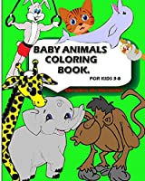 Baby Animal Coloring Book: Baby Coloring Books